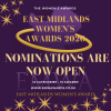 east midlands women's Awards nOMINATIONS ARE NOW OPEN